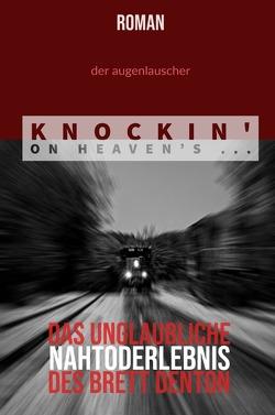 Knockin' On Heaven's … von Augenlauscher,  Der