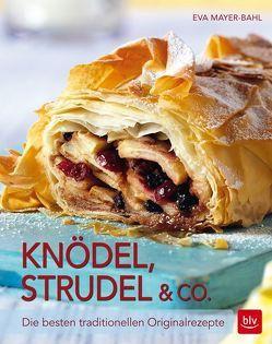Knödel, Strudel & Co. von Mayer-Bahl,  Eva