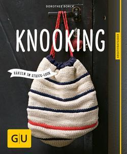 Knooking – häkeln im Stricklook von Borck,  Dorothee