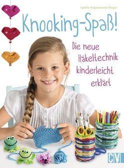 Knooking-Spaß von Rogaczewski-Nogai,  Sybille