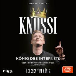 Knossi – König des Internets von Knossalla,  Jens, Knossi, Laschewski,  Julian