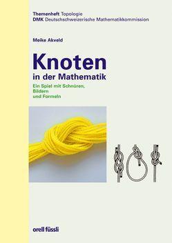 Knoten in der Mathematik von Akveld,  Meike, DMK Deutschschweiz, Gallin,  Peter