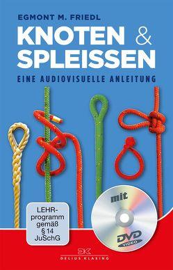 Knoten und Spleißen von Friedl,  Egmont M.