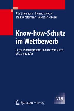 Know-how-Schutz im Wettbewerb von Lindemann,  Udo, Meiwald,  Thomas, Petermann,  Markus, Schenkl,  Sebastian