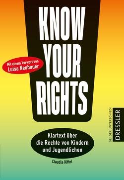 Know Your Rights! von Kittel,  Claudia