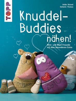 Knuddel-Buddies nähen! von Roland,  Heike, Thomas,  Stefanie