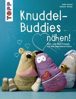 Knuddel-Buddies nähen! (kreativ.kompakt.) von Roland,  Heike, Thomas,  Stefanie