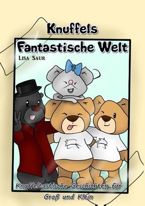 Knuffels fantastische Welt von Saur,  Lisa