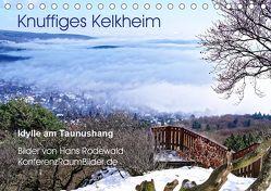 Knuffiges Kelkheim – Idylle am Taunushang (Tischkalender 2019 DIN A5 quer) von Rodewald CreativK.de,  Hans