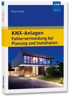 KNX-Anlagen – Fehlervermeidung bei Planung und Installation von Geyer,  Klaus