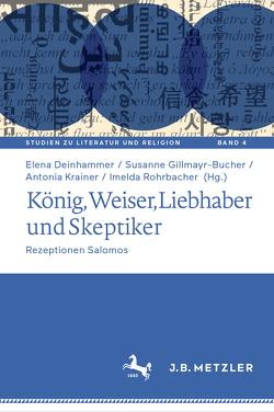 König, Weiser, Liebhaber und Skeptiker von Deinhammer,  Elena, Gillmayr-Bucher,  Susanne, Krainer,  Antonia, Rohrbacher,  Imelda