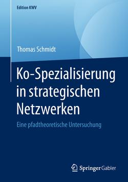 Ko-Spezialisierung in strategischen Netzwerken von Schmidt,  Thomas