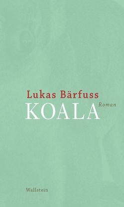 Koala von Bärfuss,  Lukas