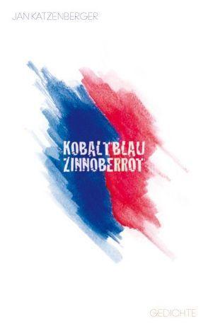 Kobaltblau Zinnoberrot von Katzenberger,  Jan