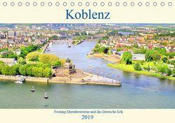 Koblenz – Festung Ehrenbreitstein und das Deutsche Eck (Tischkalender 2019 DIN A5 quer) von Klatt,  Arno