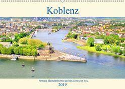 Koblenz – Festung Ehrenbreitstein und das Deutsche Eck (Wandkalender 2019 DIN A2 quer) von Klatt,  Arno