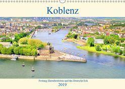 Koblenz – Festung Ehrenbreitstein und das Deutsche Eck (Wandkalender 2019 DIN A3 quer) von Klatt,  Arno