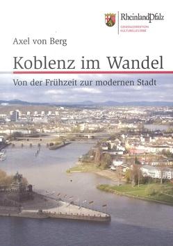 Koblenz im Wandel von Berg,  Axel von, Wegner,  Hans H