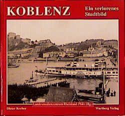 Koblenz – wie es früher war von Kerber,  Dieter