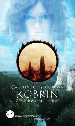Kobrin – Die schwarzen Türme von Brinkmann,  Caroline G.