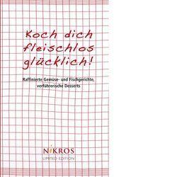 Koch dich fleischlos glücklich! von Niethammer,  Petra-Marion