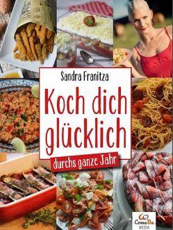 Koch dich glücklich – durchs ganze Jahr von Franitza,  Sandra