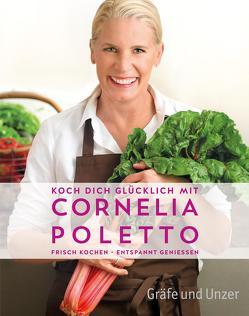 Koch dich glücklich mit Cornelia Poletto von Poletto,  Cornelia