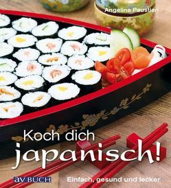 Koch dich japanisch! von Paustian,  Angelina