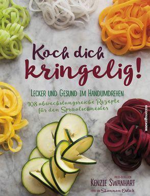 Koch dich kringelig! von Irgang,  Birgit, Swanhart,  Kenzie