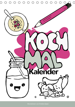 KOCH MAL KALENDER – Lustige Rezepte zum Ausmalen (Tischkalender 2020 DIN A5 hoch) von Speer,  Christina