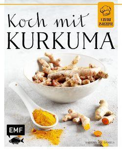 Koch mit – Kurkuma von Daniels,  Sabrina Sue