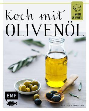 Koch mit – Olivenöl von Bumann,  Tina, Donhauser,  Rose Marie