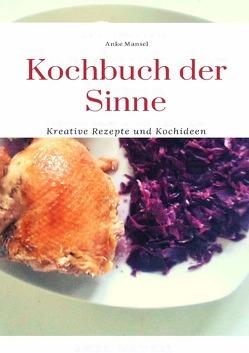 Kochbuch der Sinne von Mansel,  Anke