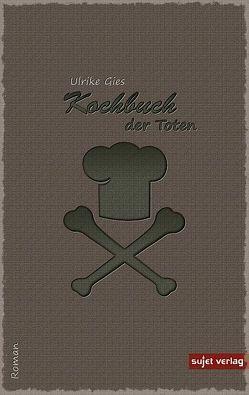 Kochbuch der Toten von Gies,  Ulrike