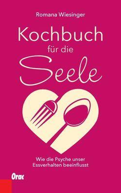 Kochbuch für die Seele von Wiesinger,  Romana
