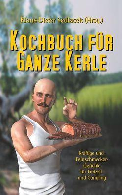 Kochbuch für ganze Kerle von Sedlacek,  Klaus-Dieter