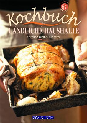 Kochbuch für ländliche Haushalte von Meindl-Dietrich,  Karoline