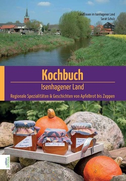 Kochbuch Isenhagener Land von Landfrauen Isenhagen & Sarah Schulz