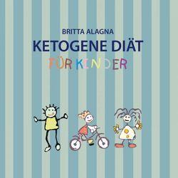 """Kochbuch """"Ketogene Diät für Kinder"""" von Britta,  Alagna"""