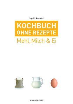 Kochbuch ohne Rezepte, Band 2 von Andreas,  Ingrid
