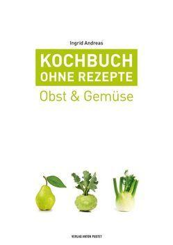 Kochbuch ohne Rezepte, Band 3 von Andreas,  Ingrid