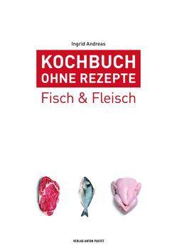 Kochbuch ohne Rezepte, Band 4 von Andreas,  Ingrid