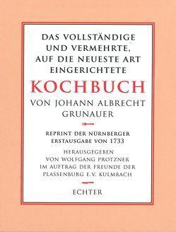 Kochbuch von Johann Albrecht Grunauer von Grunauer,  Johann A, Protzner,  Wolfgang