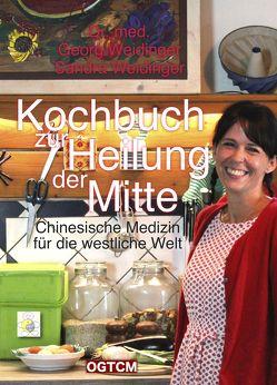 Kochbuch zur Heilung der Mitte von Weidinger,  Georg, Weidinger,  Sandra