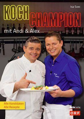 Kochchampion mit Andi & Alex von Svec,  Isa