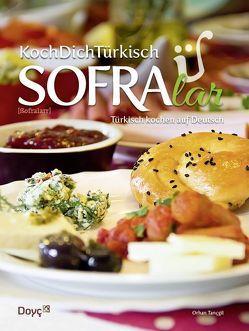 KochDichTürkisch – SOFRAlar – Türkisch Kochen auf Deutsch von Şahin,  Nilüfer, Şahin,  Yusuf, Tançgil,  Orhan, Tançgil,  Orkide