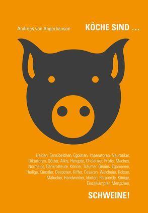 Köche sind … Schweine! von Angerhausen,  Andreas von, Völkel,  Andreas