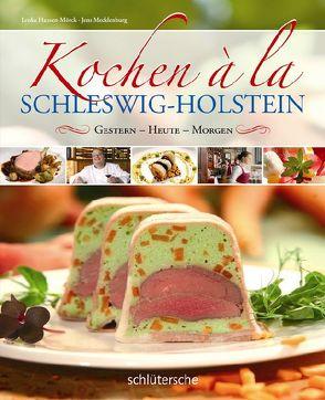 Kochen à la Schleswig-Holstein von Hansen-Mörck,  Lenka, Mecklenburg,  Jens