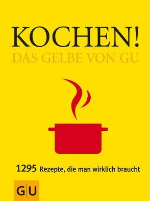 Kochen! Das Gelbe von GU von Dickhaut,  Sebastian, Sälzer,  Sabine