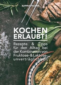 KOCHEN ERLAUBT! von Fischer,  Karina